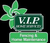 V.I.P. Fencing and Home Maintenance